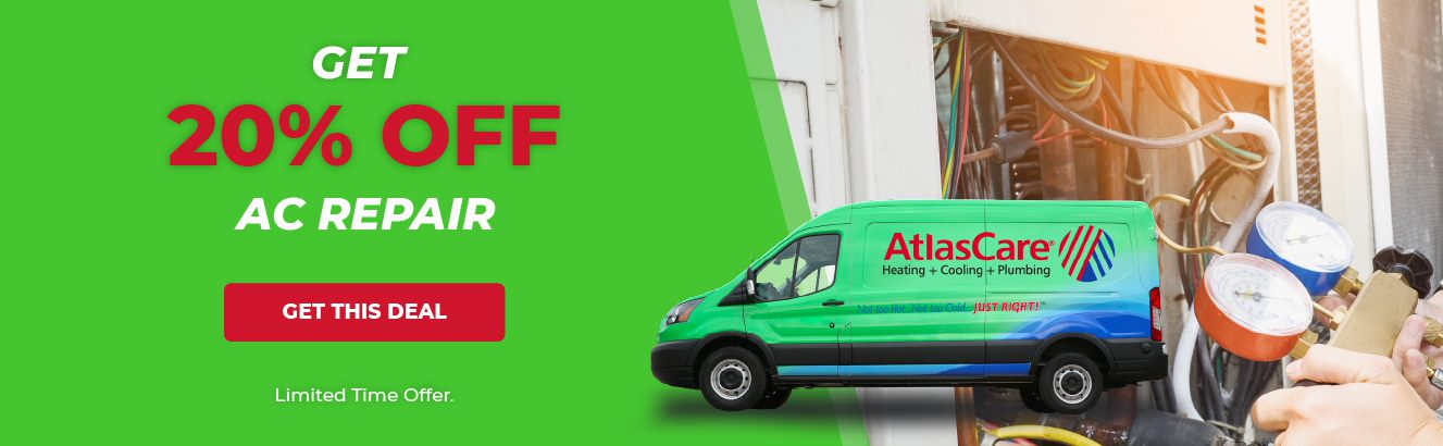 Save 20 percent on air conditioning repair with AtlasCare