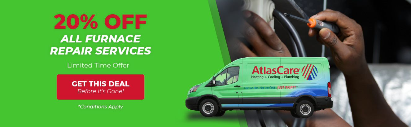 Save 20 percent on furnace repair with AtlasCare